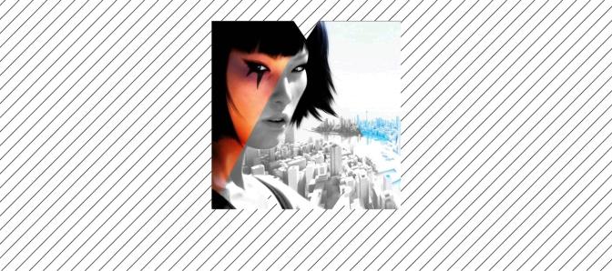 Mirror's Edge – Habitar sobre la ciudad